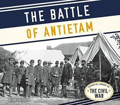 The Battle of Antietam (Essential Library of the Civil War)