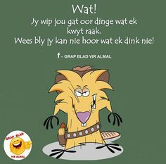 Wip jou gat Jokes Quotes, Cute Quotes, Happy Quotes, Funny Quotes, Nice Sayings, Funny Humor, Negativity Quotes, Afrikaanse Quotes, Whatsapp Status Quotes