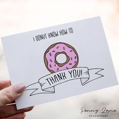 """This hand drawn """"I Donut know how to Thank You"""" printable greeting card is the perfect way to say Thank You! Diy Cards Thank You, Thank You Card Design, Thank You Puns, Thank You Greeting Cards, Funny Cards, Cute Cards, Pun Card, Card Card, Card Kit"""