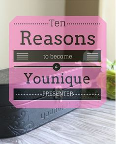 Jordan's Onion: Reasons to Become a Younique Presenter