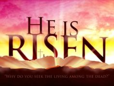 April 2015 Meaning of Easter Jesus has Risen Resurrection Jesus is Alive Luke 24 He Is Risen Now on the first day of the week, very early in the morning, the. Easter Sunday Images, Happy Easter Sunday, Jesus Has Risen, Christ Is Risen, Jesus Loves, He Is Risen Images, Happy Resurrection Sunday, Jesus Resurrection, Sunday Wishes