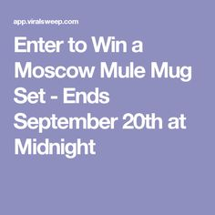 Enter to Win a Moscow Mule Mug Set - Ends September 20th at Midnight