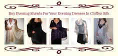Evening shawls evening wraps to make you beautiful women look super stunning and dressy.
