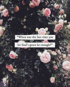 When was the last time you let God's grace be enough?