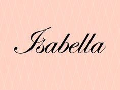 Isabella: One of the Top 10 names for baby girls in Canada. (Click through for the rest!)