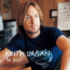 Keith Urban List of 27 Top Ten Hit Songs--I'm a new fan of this cutie, thanks to American Idol!