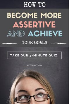 Want to become more assertive and achieve your goals? Use our free, 3-minute quiz to find out how! https://www.activia.co.uk/communication-skills-test