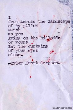 Typewriter Series #360by Tyler Knott Gregson