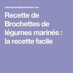 Recette de Brochettes de légumes marinés : la recette facile