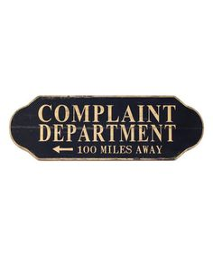 Look what I found on #zulily! 'Complaint Department' Wall Sign #zulilyfinds