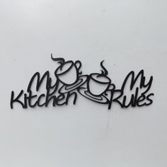 My Kitchen my rules with coffee cups by LeatonMetalDesigns. Explore more products on http://LeatonMetalDesigns.etsy.com