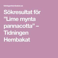 """Sökresultat för """"Lime mynta pannacotta"""" – Tidningen Hembakat"""