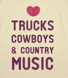 Trucks & Cowboys & Country Music