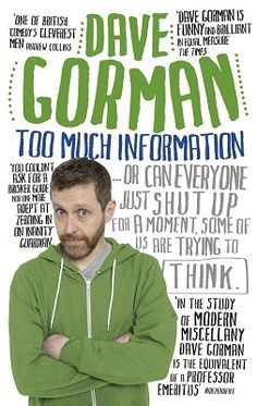 Too Much Information: Or: Can Everyone Just Shut Up for a Moment, Some of Us are Trying to Think (Paperback)