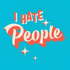 I Hate People Typography Quote