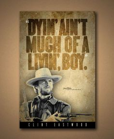 "The Outlaw Josey Wales ""Dyin' Aint Much Of A Livin"" Quote Poster"