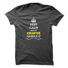 Keep Calm and Let CHAVEZ Handle it - custom tee shirts #polo shirt #cheap shirts