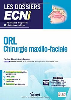ORL - Chirurgie maxillo-faciale - 30 dossiers progressifs...