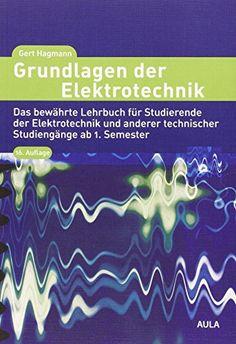 Grundlagen der Elektrotechnik: Das bewährte Lehrbuch für Studierende der Elektrotechnik und anderer technischer Studiengänge ab 1. Semester von Gert Hagmann http://www.amazon.de/dp/3891047797/ref=cm_sw_r_pi_dp_8UaEwb1J5770T