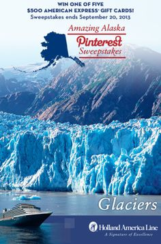 If Glacier touring and viewing is your favorite Alaska shore excursion, enter the @Holland America Line Amazing Alaska Pinterest #Sweepstakes for your chance to #win one of five 500.00 American Express gift cards. Enter now: https://www.facebook.com/HALCruises/app_363845683737502 #Alaska