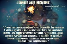 "© 2016 www.innieinfo.com - A special meme series I've created, which is very close to my heart. Titled ""Honour Your Inner Innie"" ©; these images focus on the beauty of being your authentic self. Keep your eyes peeled for more,..."