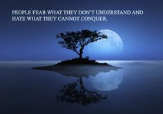 People fear...