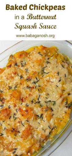 Baked chickpeas and butternut squash in a delicious butternut sauce topped with melted cheese and herbs.