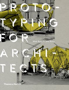 Prototyping for Architects: Real Building for the Next Generation of Digital Designers