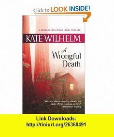 A Wrongful Death (Barbara Holloway Novels) (9780778325673) Kate Wilhelm , ISBN-10: 0778325679  , ISBN-13: 978-0778325673 ,  , tutorials , pdf , ebook , torrent , downloads , rapidshare , filesonic , hotfile , megaupload , fileserve