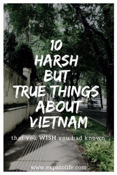 10 Harsh but true things about Vietnam that you wish you had known. Check out the article to see more!