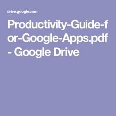Productivity-Guide-for-Google-Apps.pdf - Google Drive