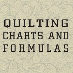 free PDF download~~a wide selection of useful charts and formulas that will help you to be a more efficient and accurate quilter