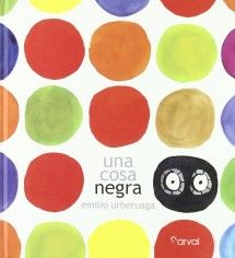 Una Cosa Negra (portada) Self Esteem Kids, Kids Class, Spanish Classroom, Early Childhood, Childrens Books, Storytelling, Poster Prints, Kids Rugs, Illustration