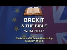 The Future of Britain and the Coming Kingdom of God On Earth – Bible Truth and Prophecy
