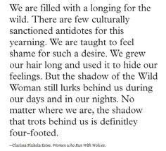 But the shadow of the Wild Woman still lurks behind us ...