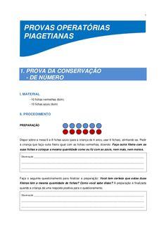 1 PROVAS OPERATÓRIAS PIAGETIANAS 1. PROVA DA CONSERVAÇÃO - DE NÚMERO I. MATERIAL - 10 fichas vermelhas (6cm) - 10 fichas a...