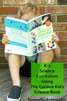 House of Burke: Science Curriculum Using The Curious Kid's Science Book Science Topics, Science Curriculum, Science Books, Science For Kids, Science Experiments, Hands On Activities, Learning Activities, Curious Kids, Business For Kids
