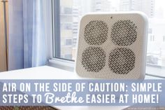 AIR On The Side Of Caution: Simple Steps to Brethe Easier at Home!