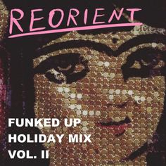 "Dance into 2016 with ""REORIENT's Funked Up Holiday Mix (Vol. II)"" by reorientmag on Mixcloud cover artwork by Hushidar Mortezaie <3"
