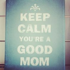 You're not a bad mom. In fact you're a great one. #notabadmom - Motherhood Unadorned