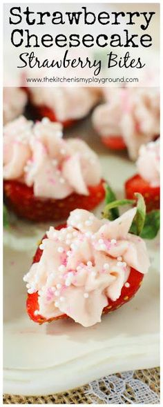 Strawberry Cheesecake Strawberry Bites ~ a fabulous little-bite treat perfect for Valentine's Day, Easter, Mother's Day, spring, a #teaparty, or every-day snacking!  #strawberries www.thekitchenismyplayground.com