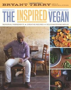 The Inspired Vegan: Seasonal Ingredients, Creative Recipes, Mouthwatering Menus by Bryant Terry. $11.90. Publication: January 24, 2012. Publisher: Da Capo Lifelong Books (January 24, 2012). Author: Bryant Terry