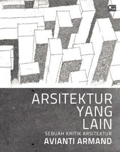 Jual Buku Arsitektur Yang Lain, Sebuah Kritik Arsitektur ...