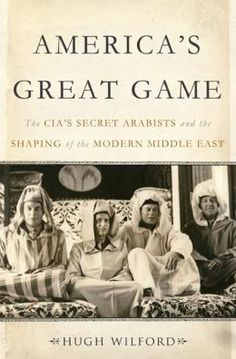 America's Great Game: The CIA's Secret Arabists and the Shaping of the Modern Middle East.   Click on the book cover to request this title at the Bill or Gales Ferry Libraries. 1/14