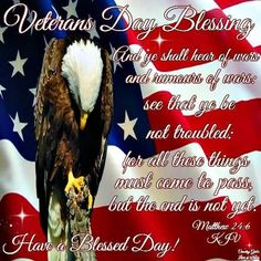 'VETERAN'S DAY BLESSING' Thank you to all those who have unselfishly served and all of those who are presently serving this country. Thank you for your bravery! Veterans Day Images, Veterans Day Quotes, Patriotic Quotes, Pray For Peace, Blessed Quotes, Prayer Quotes, Brother Quotes, Music Pics, Catholic Quotes