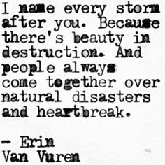 I name every storm after you.