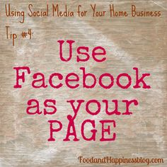 How to use Facebook as your Page. Social Media Tips for making the most of promoting your Home Business online. #FoodandHappiness