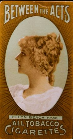 """Between The Acts cigarette card of American soprano Ellen Beach Yaw, who originated the role of The Sultana in the original DOC production of """"The Rose of Persia"""" in 1899 and was famously fired two weeks after the production opened."""