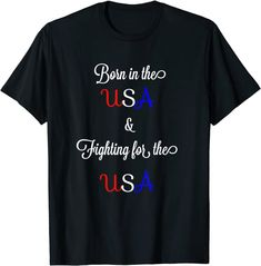 Amazon.com: Born in the USA and Fighting for the USA T T-Shirt: Clothing Best Mom, Branded T Shirts, Fashion Brands, Usa, Amazon, Clothing, Mens Tops, Outfits, Amazons