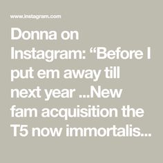 """Donna on Instagram: """"Before I put em away till next year ...New fam acquisition the T5 now immortalised in a decoration ! Real driveables are T5 T4 and T25 in…"""""""